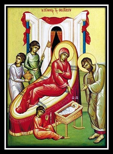 9-21 Feast of the Nativity of Most Holy Theotokos